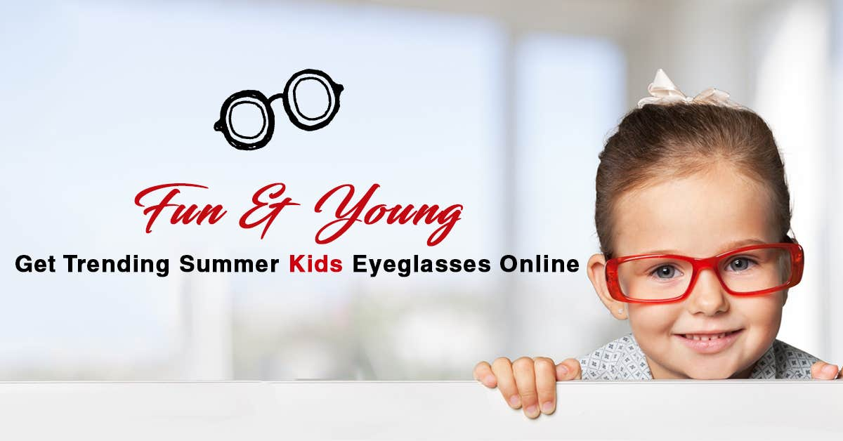 Fun & Young: Get Trending Summer Kids Eyeglasses Online