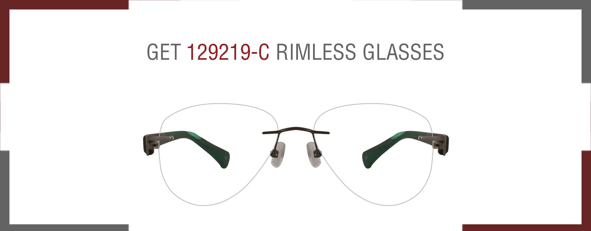 129219-C RIMLESS EYEGLASSSES: