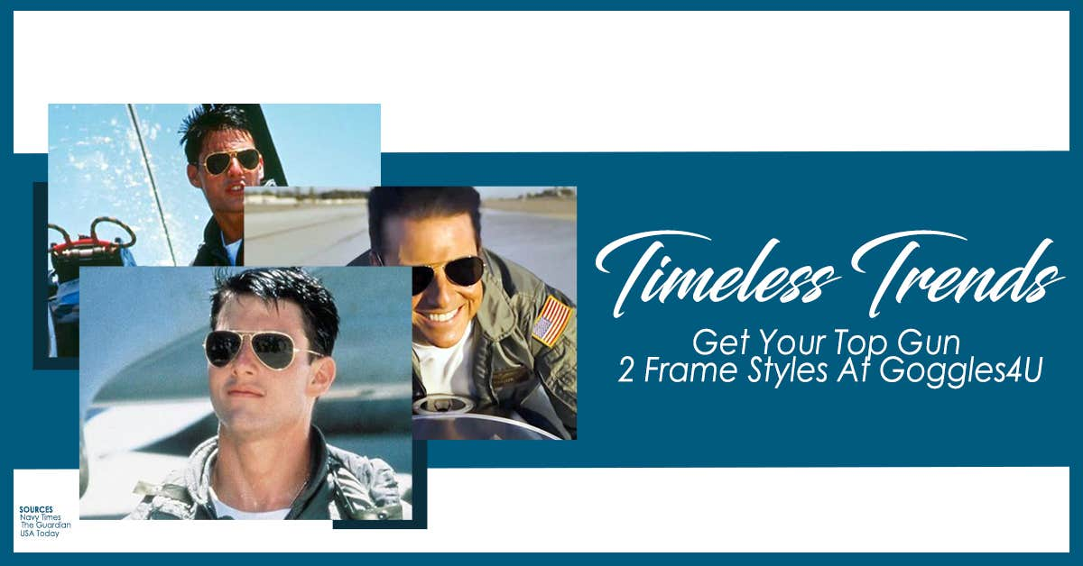 Timeless Trends: Get Your Top Gun 2 Frames At Goggles4U